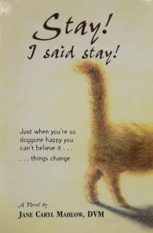Stay! I Said Stay!